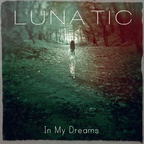 Lunatic - In My Dreams