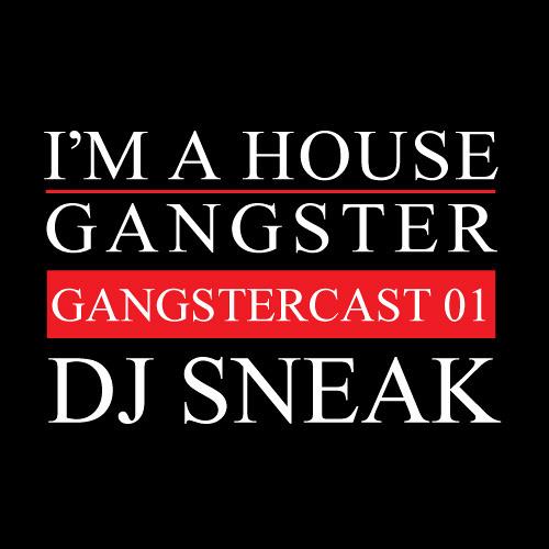 DJ SNEAK   GANGSTERCAST 01