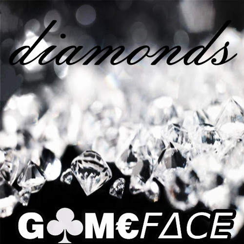 GAMEFACE - Diamonds