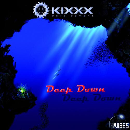 Deep Down - Kixxx Development (Short Version)
