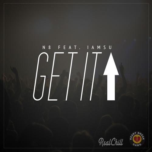Get It Up N8 Feat. IAMSU (Prod. by HBK Popz)