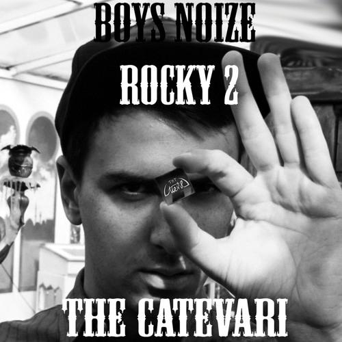 Boys Noize - Rocky 2 (The Catevari Edit)