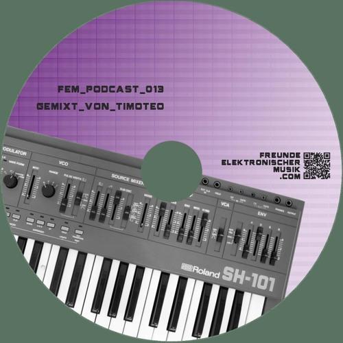 fem_podcast_013_mixed_by_timoteo