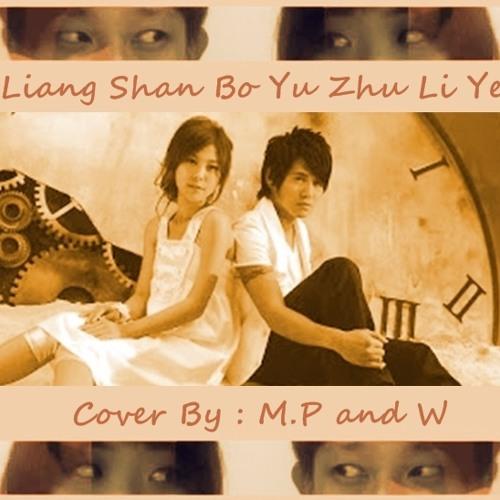 [M.P Feat W] Liang Shan Bo Yu Zhu Li Ye - Genie Zhuo Feat Gary Cao Cover