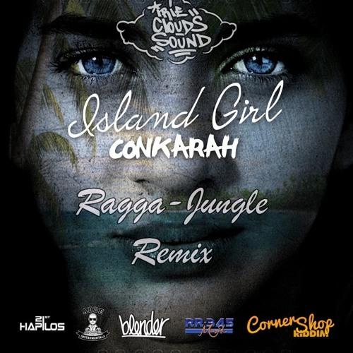 Conkarah - Island Girl (Ragga-Jungle Remix) Free DL