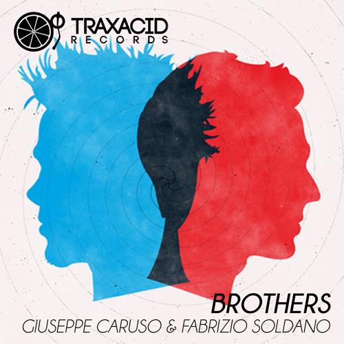 TRAXACID MIAMI SAMPLER 2013 Brothers (Original mix) GIUSEPPE CARUSO, FABRIZIO SOLDANO