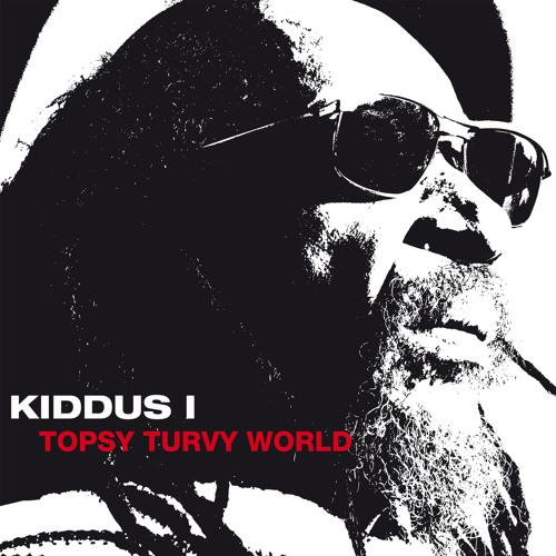 Kiddus I - Topsy Turvy World (Album Preview)
