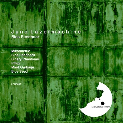 Juno Lazermachine - Bios Feedback - Le Galassie Di Seyfert 050