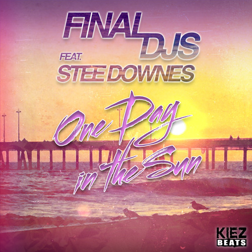 Final DJs feat. Stee Downes - One Day in the Sun (Extended Mix)
