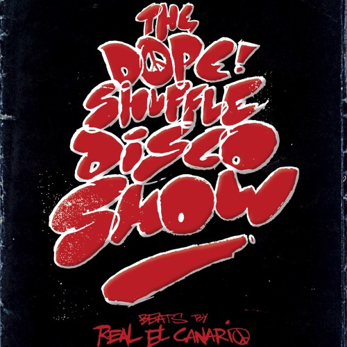 REAL EL CANARIO presents THE DOPE SHUFFLE DISCO SHOW VOL.1 MIXED BY REAL EL CANARIO