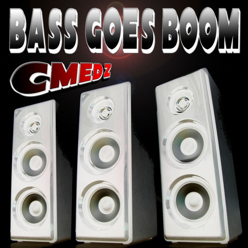 Bass Goes Boom