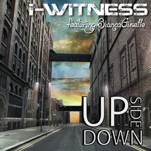 I-Witness - Upside Down (feat. Bianca Giselle)