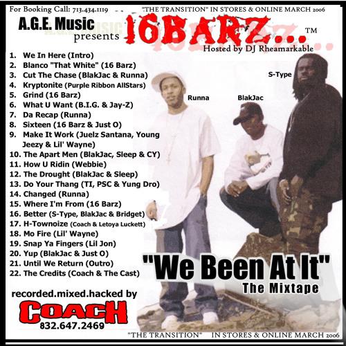 16 Barz - A Lil' Better - WE BEEN AT IT: Mixtape Vol. 1 (2006)