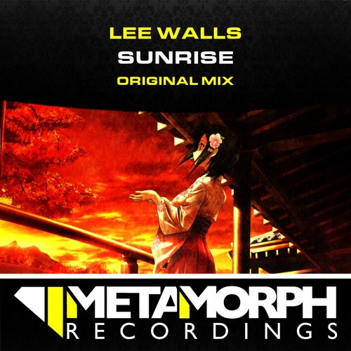 Lee Walls - Sunrise - Metamorph Recordings