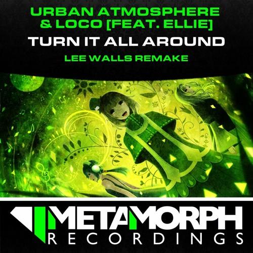 Urban Atmosphere & Loco ft. Ellie - T.I.A.A - Lee Walls Remake - Metamorph Recordings