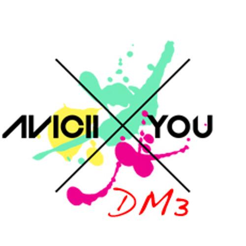 AVICIIXYOU - Avicii Ft. DM3