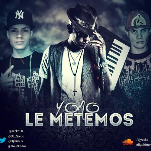Yomo - Le Metemos (Prod. By Yecko & DJ Goldo)