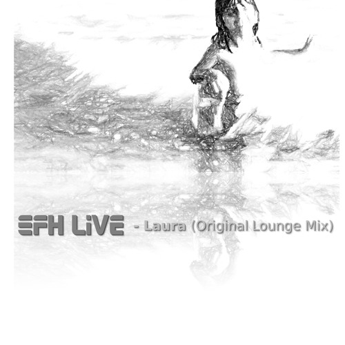 EFHLive - Laura (Original Lounge Mix)