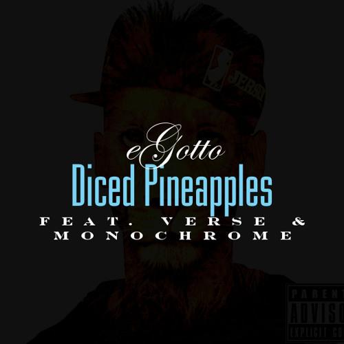 Diced Pineapples Rmx ft. Verse & Monochrome