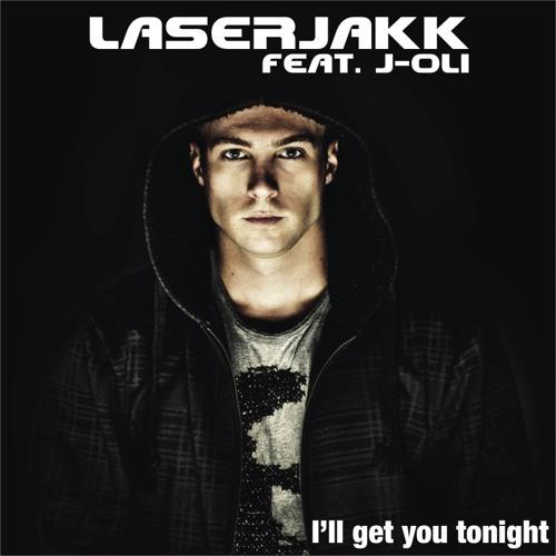 LASERJAKK Feat. J-Oli - I'll get you tonight (Preview)