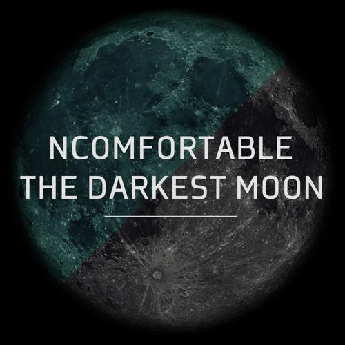 Ncomfortable_The Darkest Moon