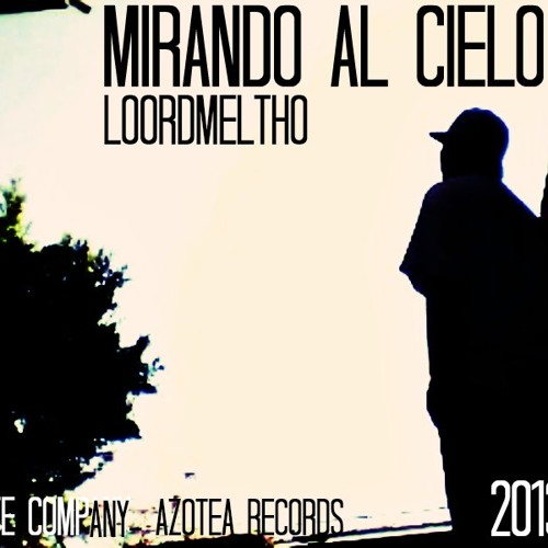 01.LoordMeltho - Mirando al cielo (2012-2013)