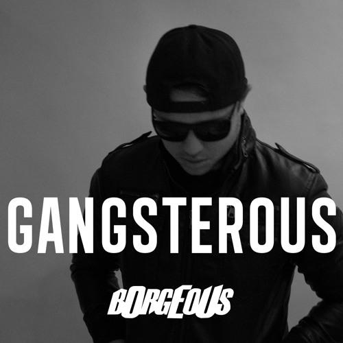 DR DRE | Borgeous - Gangsterous