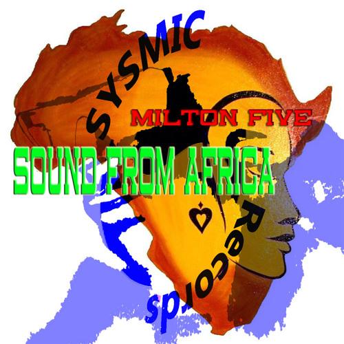 Milton Five - sound from Africa (original mix)