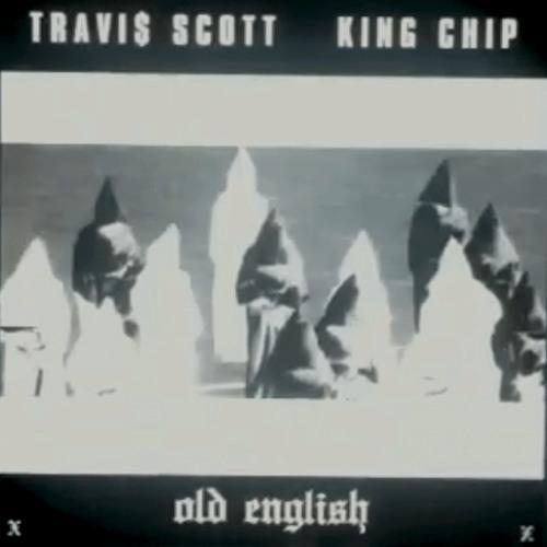 "TRAVI$ SCOTT ""Old English"" feat. KING CHIP"