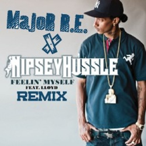 Nipsey Hussle - Feelin Myself (ft. Lloyd) (Remix)