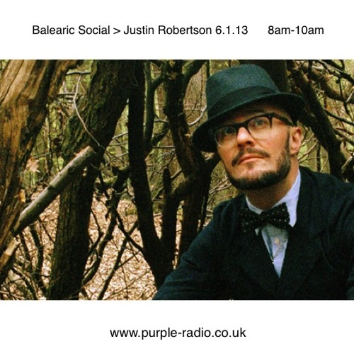Balearic Social -  Justin Robertson guest mix 6.1.13