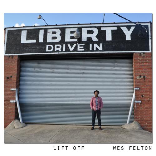 6.LIFT OFF Feat Wes Felton