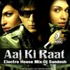 Aaj Ki Raat-DON(Electro House Mix)-Dj Sandesh