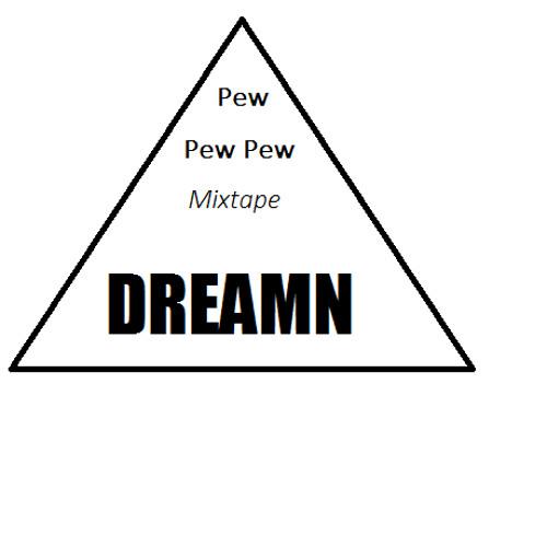 DREAMN ☮  - PewPewPew Mixtape - [TRACKLIST IN DESCRIPTION]