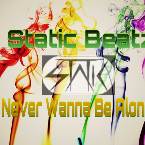 Static Beatz - Never Wanna Be Alone [OUT NOW]