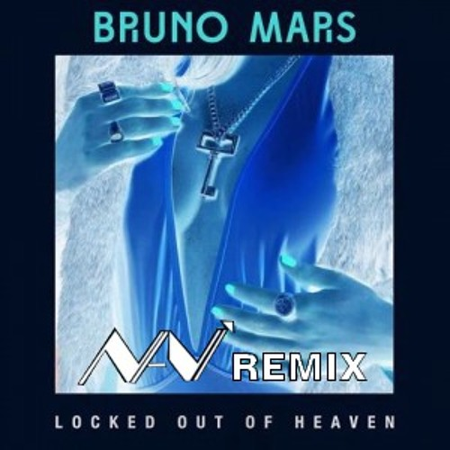 Locked out of heaven - Bruno Mars (Nanì bootleg remix)