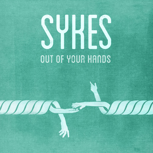 Sykes - Out Of Your Hands