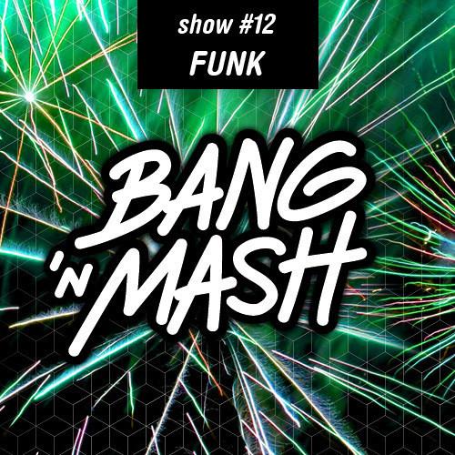 Bang 'n Mash FUNK - Ramp Show #12 mixed by Mr. Holmes