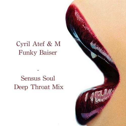 Cyril Atef & M - Funky Baiser (Deep Throat Mix)