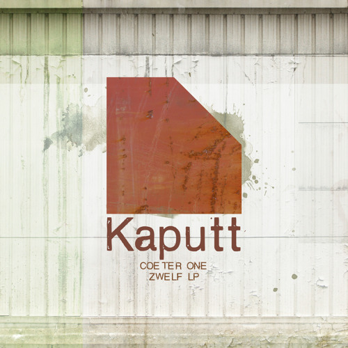 Kaputt020 / Zwelf LP / Coeter One - Ölf (Original Mix)