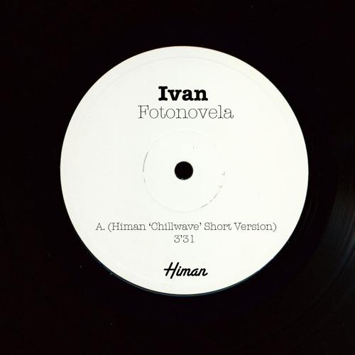 Ivan - Fotonovela (Himan 'Chillwave' Short Version)