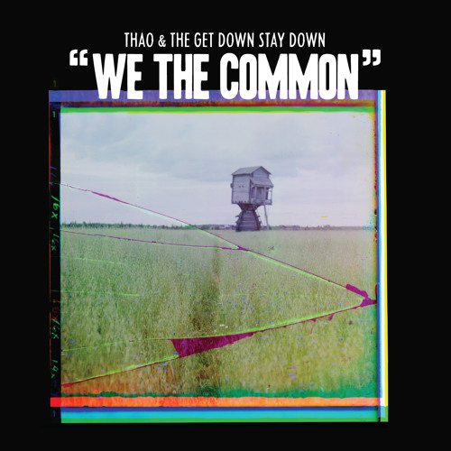 Thao & The Get Down Stay Down - We The Common [For Valerie Bolden]
