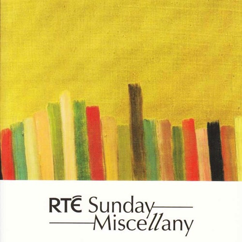 Kate Kerrigan, Ronan Browne & Mary O'Malley: Sunday Miscellany December 2012