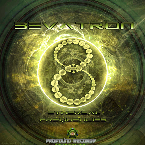 Bevatron-Ethereal Frequencies EP(Out Now Beatport Exclusive)