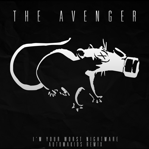 THE AVENGER - I'm your worst nightmare (AUTOMAKIDS REMIX)