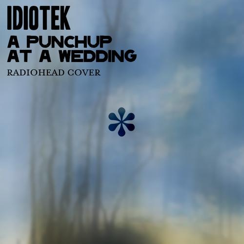 A Punchup at a Wedding (Radiohead Piano cover)