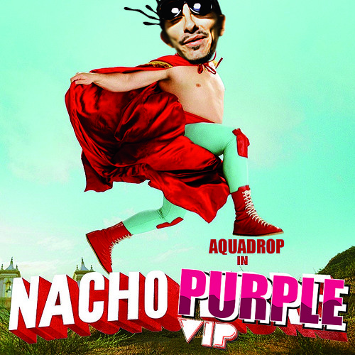 Aquadrop - Nacho Purple VIP - FREE DOWNLOAD