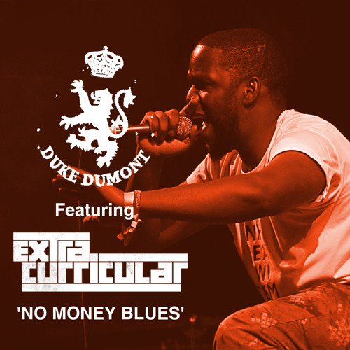 Duke Dumont feat. Extra Curricular - No Money Blues