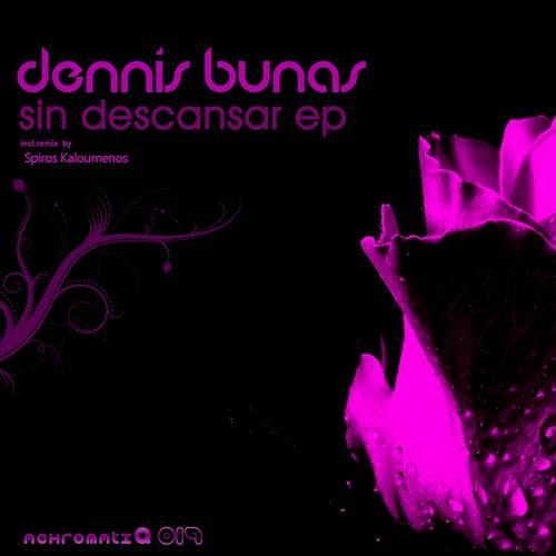 Dennis Bunas - Sin Descansar EP [Achromatiq]