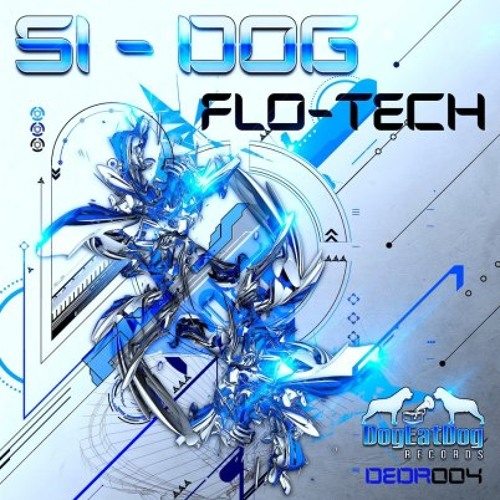 """Si-Dog, Flo-Tech """"Out now on Beatport"""""""